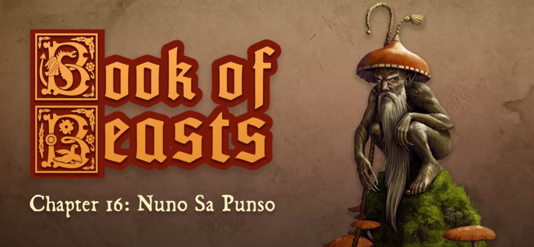Book of Beasts: Nuno sa Punso